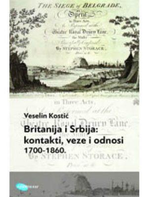Britanija i Srbija:kontakti, veze i odnosi 1700-1860.