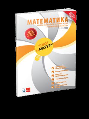 ZNAM ZA MATURU - zbirka zadataka za završni ispit iz matematike