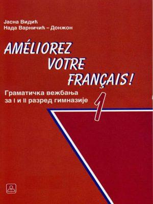 AMELIOREZ VOTRE FRANCAIS - gramatička vežbanja 21155