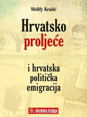 HRVATSKO PROLJEĆE I HRVATSKA POLITIČKA EMIGRACIJA