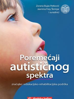 POREMEĆAJI AUTISTIČNOG SPEKTRA Značajke i edukacijsko-rehabilitacijska podrška