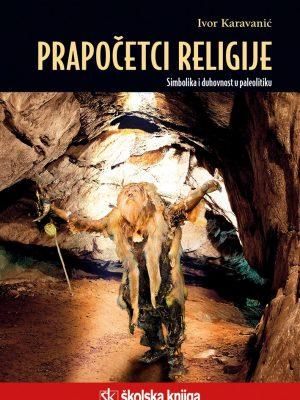 PRAPOČECI RELIGIJE Simbolika i duhovnost u paleolitiku