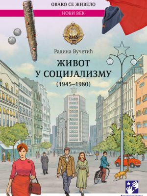 ŽIVOT U SOCIJALIZMU 1945-1980