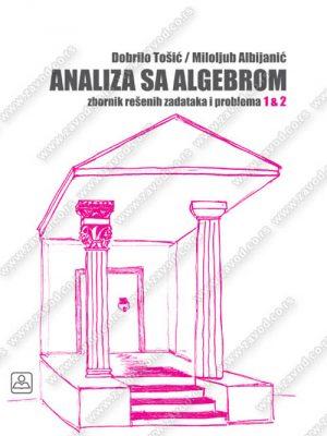 ANALIZA SA ALGEBROM - zbornik rešenih zadataka i problema 1&2 32436
