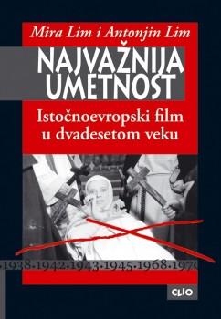 Najvažnija umetnost - Istočnoevropski film u dvadesetom veku