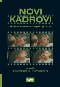 Novi kadrovi – Skrajnute vrednosti srpskog filma