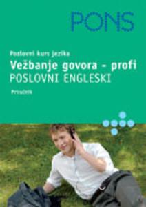 PONS Poslovni engleski: vežbanje govora-profi