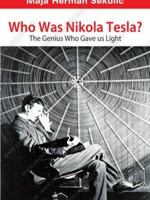 Who was Nikola Tesla?: the genius who gave us light 33258