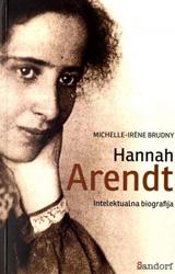 Hannah Arent - intelektualna biografija