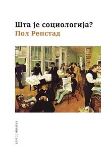 Šta je sociologija?